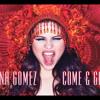Come & Get It_Selena Gomez