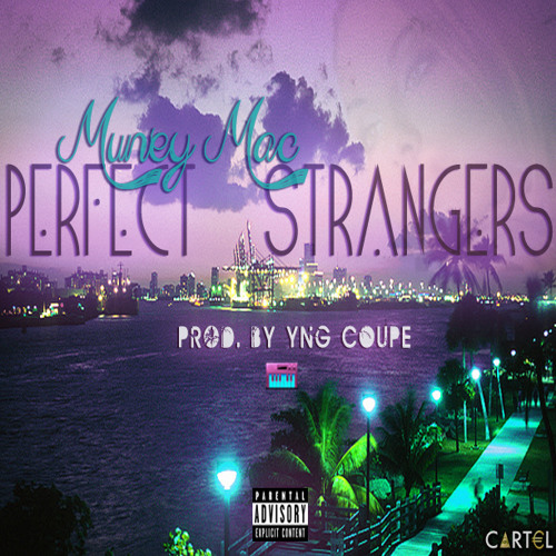 Perfect Strangers (Prod. by Yng Coupe)