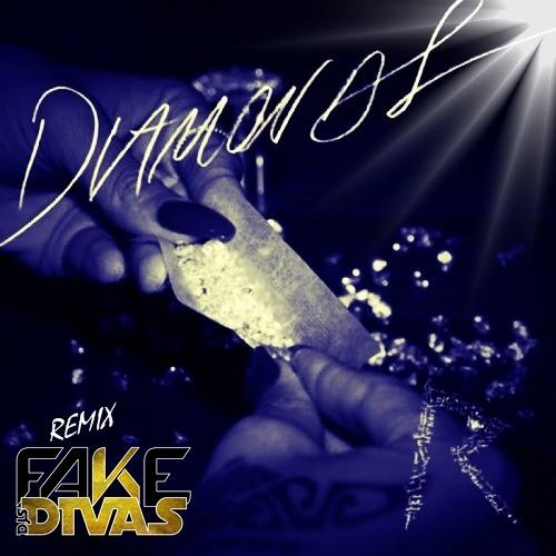 __ .D.I.A.M.O.N.D.S. __ (FAKE DIVAS REMIX) Free Download