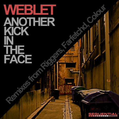 Weblet - Another Kick in the face (Riggers Face Plant Remix) [CLIP] Sequential Sounds OUT NOW!