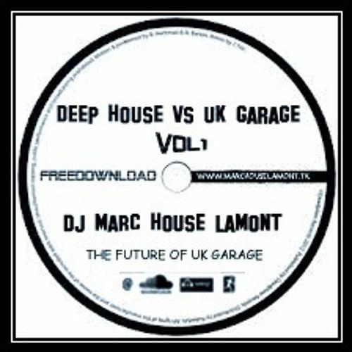 DEEP HOUSE VS UK GARAGE -FREEDOWNLOAD - MIX CD VOL 1- DJ MARC HOUSE LAMONT