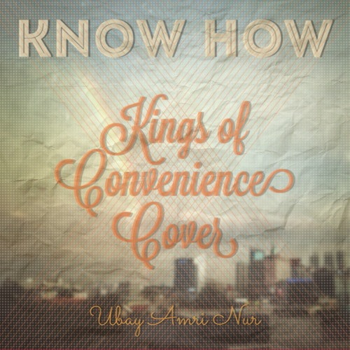 Know How (Short) - Kings of Convenience Cover