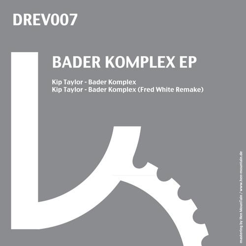 KIP TAYLOR - BADER KOMPLEX (FRED WHITE REMAKE)