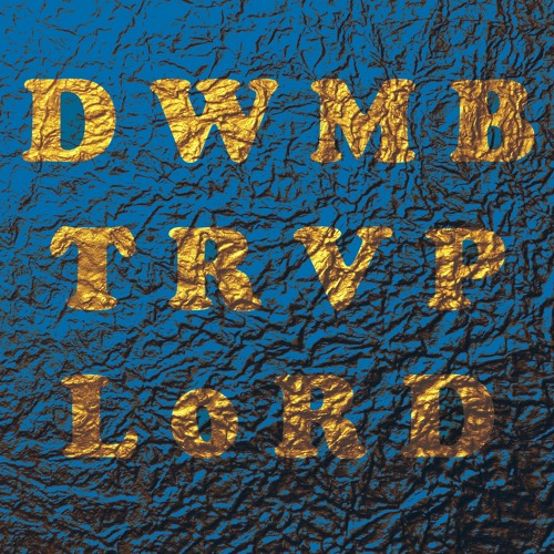 Dom Who Makes Beats - TRVP L0RD (PREVIEW) GLWODB COMP OUT 4/29