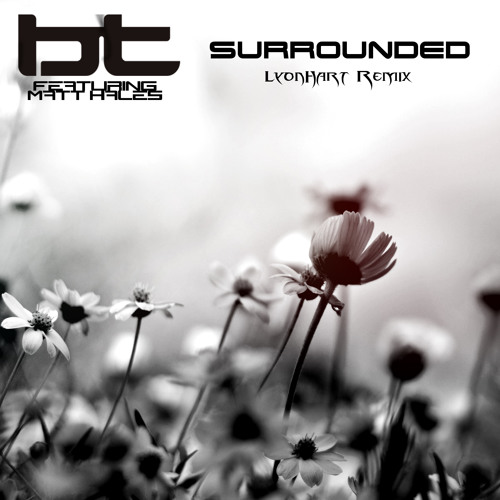 BT & Aqualung - Surrounded (LyonHart Remix)