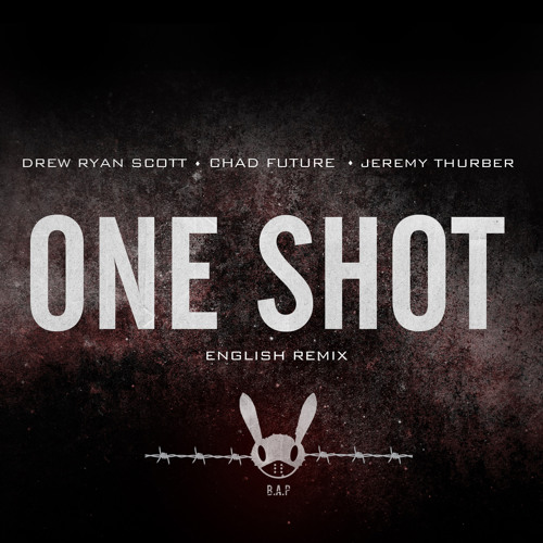 "B.A.P - ""ONE SHOT"" Chad Future English Remix Feat. Drew Ryan Scott & Jeremy Thurber"