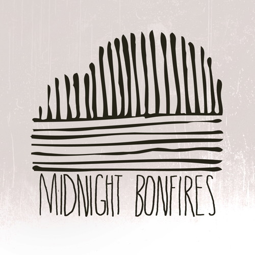 MIDNIGHT BONFIRES - EVEN IN THE DARK