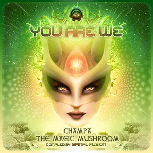 Champa - The Magic Mushroom Sample V.A. You Are We Compiled By Spinal Fusion