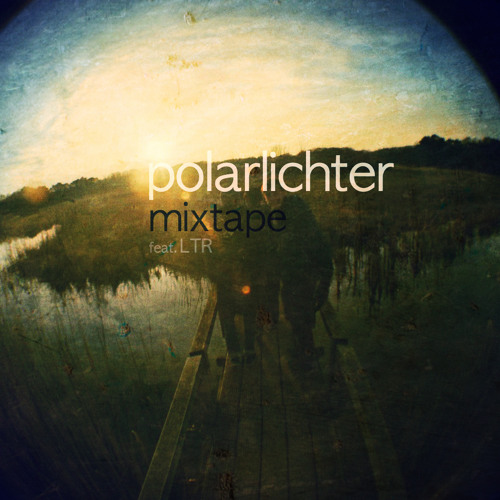 / LTR guest mix for POLARLICHTER /