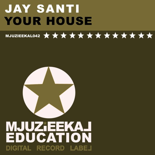 OUT NOW! Jay Santi - Your House (Original Mix)