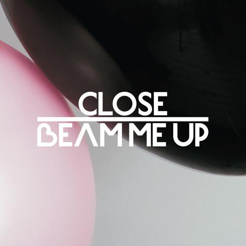 Close Feat Charlene Soraia & Scuba - Beam Me Up