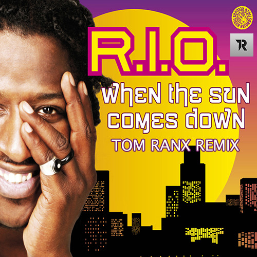 R.I.O - When The Sun Comes Down (Tom Ranx Breaks Remix)
