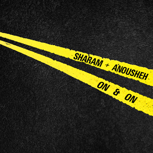 SHARAM + ANOUSHEH - ON & ON (Radio Edit)