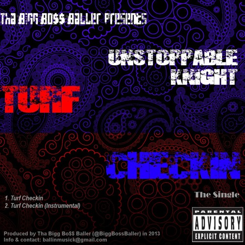 Unstoppable Knight (@Knightshiftah) - Turf Checkin (Prod. by Tha Bo$$)