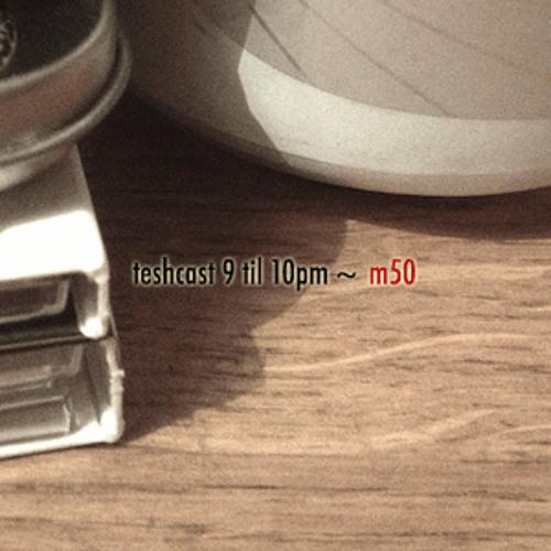 "m50 @ Teshcast ""9 til 10pm,"" Teshno 2013.01.28"