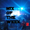 MIX of the Week #2 PREVIEW - FULL MIX FREE DOWNLOAD IN THE DESCRIPTION