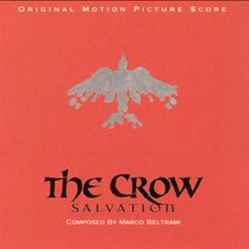 Marco Beltrami - The Crow: Salvation Soundtrack Suite (My Mix - Extended)