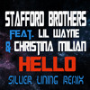 Stafford Brothers feat. Lil Wayne & Christina Milian - Hello (Silver Lining Remix)
