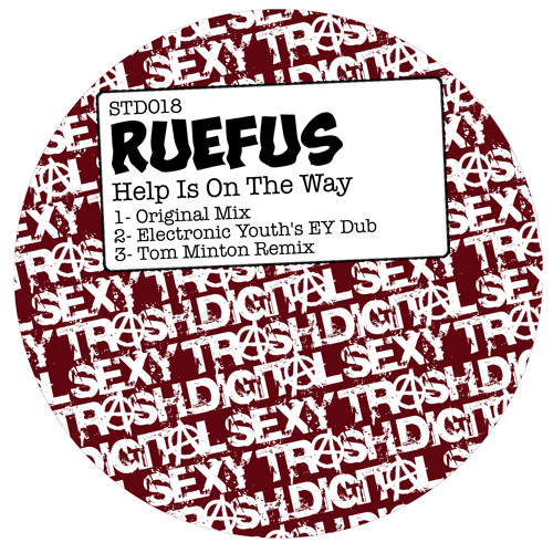Ruefus - Help Is On The Way (Electronic Youth's EY Dub) [Sexy Trash Digital]