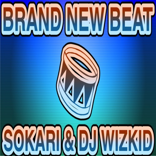 Brand New Beat By Sokari & Dj Wizkid