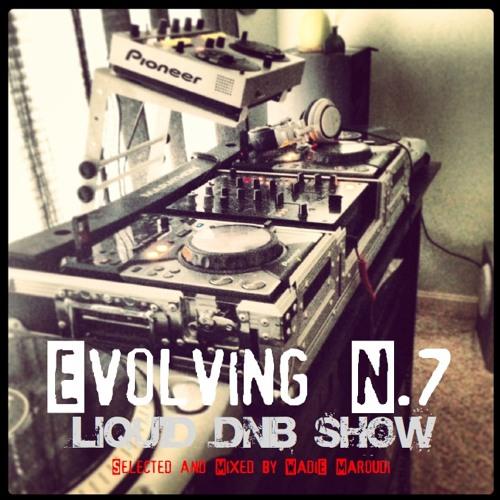 Wadie Maroudi - Evolving N. 7 (Liquid Drum and Bass Show)