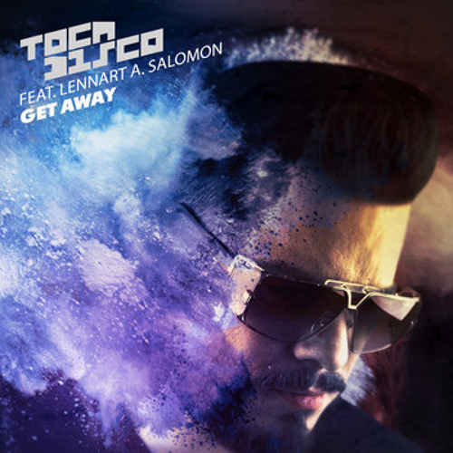 Tocadisco feat. Lennart A Salomon - Get Away (TWOisONE Bootleg)