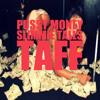 Download PUSSY MONEY rough cut TAFF & SLIMMIE TALLS Mp3