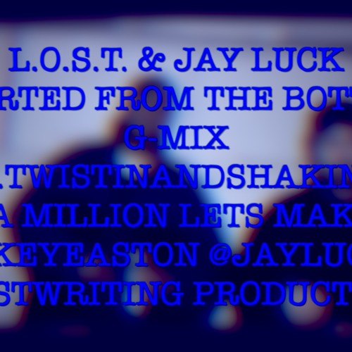 """Started from the Bottom 2013 """"TWISTINANDSHAKIN"""" G.MIX -  L.O.S.T. & JAY LUCK"""