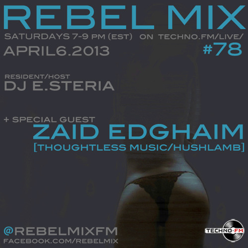 Rebel Mix 78 - Zaid Edghaim & dj e.steria - Apr6.2013