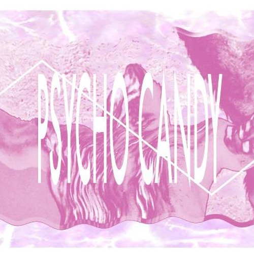Psyko Candy Mix by Djuna Barnes