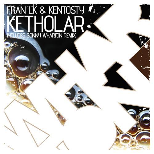 Fran Lk & Kentosty - Ketholar (Sonny Wharton Remix) [Whartone]