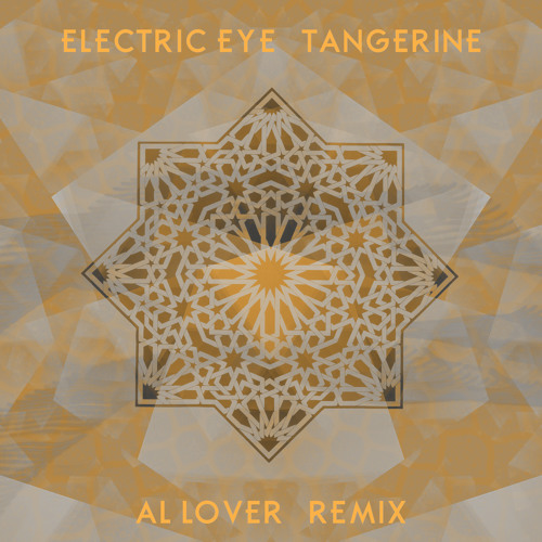 Electric Eye - Tangerine (Al Lover Remix)