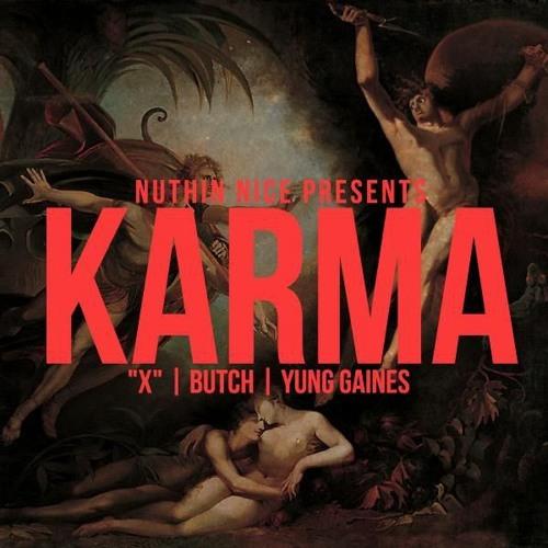 """Karma By Butch Hillbolt """"X"""", & Yung Gaines"""