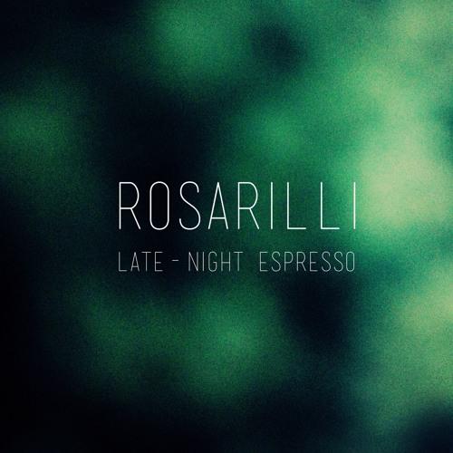 Rosarilli - Late-Night Espresso