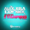 Alex Xela & Eddy Nick - 2 Vampires (We Are the 2 Vampires)