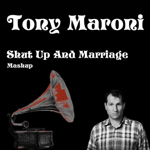 Kitten and The Hip vs. DJ QUiDD - Shut Up And Marriage (Tony Maroni Mashup)