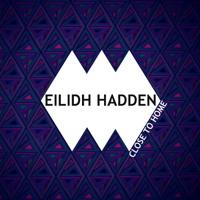 Eilidh Hadden - Close To Home