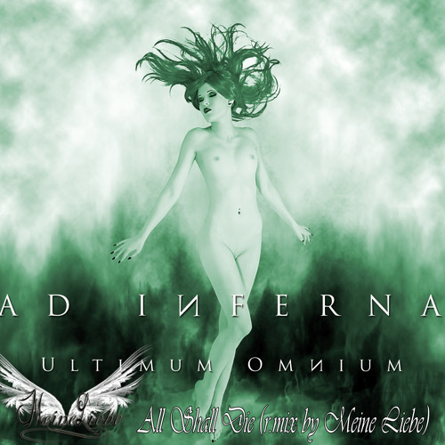 Ad Inferna - All Shall Die [Crystal r.mix by Meine Liebe]