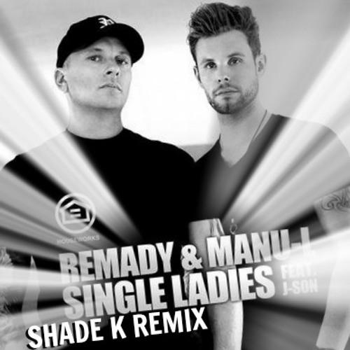 Remady & Manu-L ft J-Son - Single Ladies (Shade K Remix) PROMO