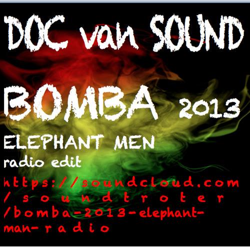 Bomba 2013 - Elephant Man - radio edit