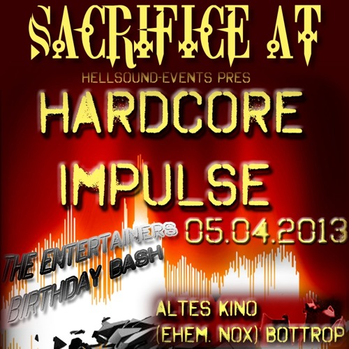 SACRIFICE AT HARDCORE IMPULSE 05.04.2013 ALTES KINO BOTTROP [Happy Hardcore]