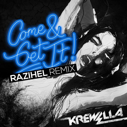 Krewella - Come And Get It (Razihel Remix)
