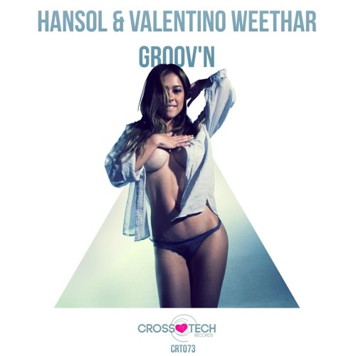 Valentino Weethar & Hansol - Groov'n (Original Mix) Crosstech Records