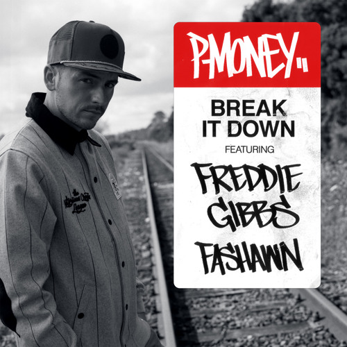 Break It Down ft. Freddie Gibbs & Fashawn
