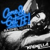 Come & Get It by Krewella (Razihel Remix)