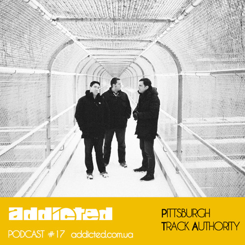 Pittsburgh Track Authority - Addicted Podcast #17