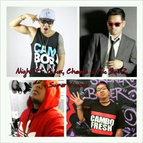 Night Ft. C.Luk, Cheeks & Mic Barz - Super Vicious