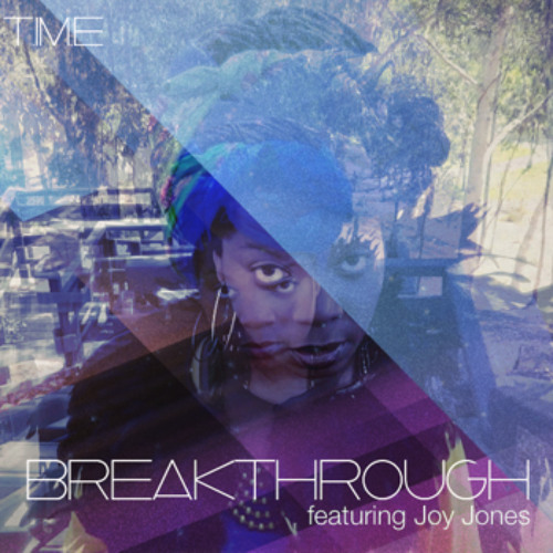 T.iM.E (Theimagination x E Reece) - Breakthrough feat. Joy Jones