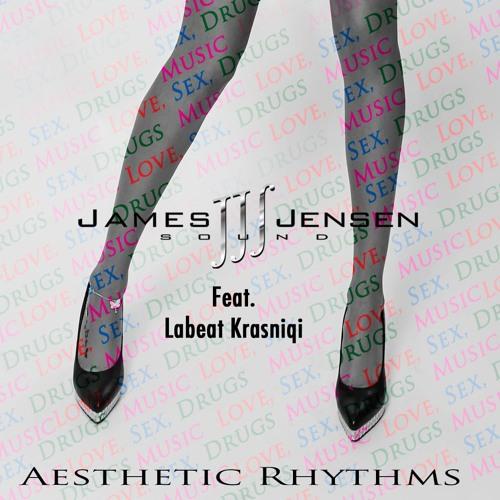 Love, Sex, Drugs, Music (Aesthetic Rhythms) - JJensen feat. Labeat Krasniqi