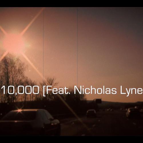 10,000 (miles) [Feat. Nicholas Lyne] [Unsigned]